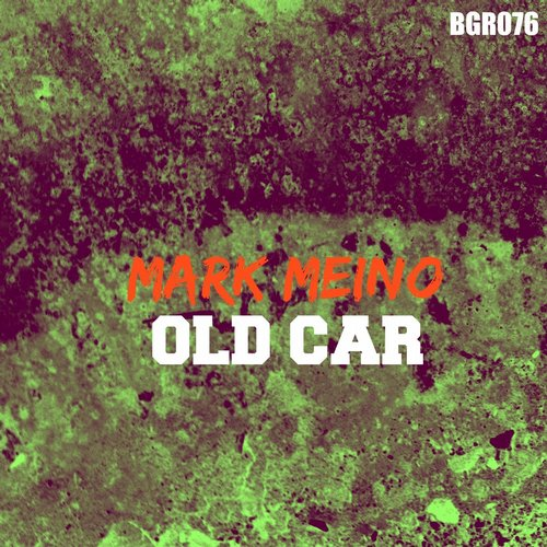 Mark Meino - Old Car [BGR076]